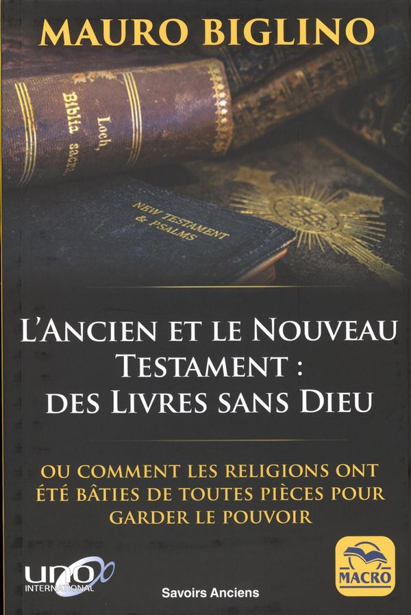 L'Ancien et le Nouveau Testament : Des livres sans Dieu