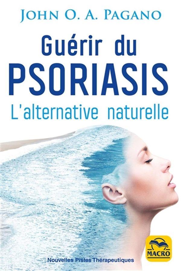 Guérir du psoriasis : L'alternative naturelle N.E.