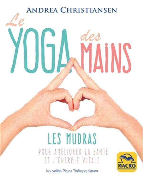Le yoga des mains : Les Mudras