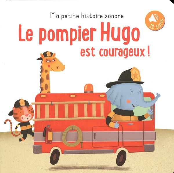 Le pompier Hugo est courageux!