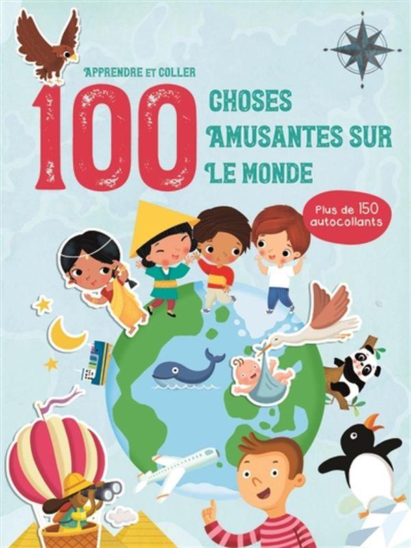 Apprendre et coller 100 choses amusantes sur le monde