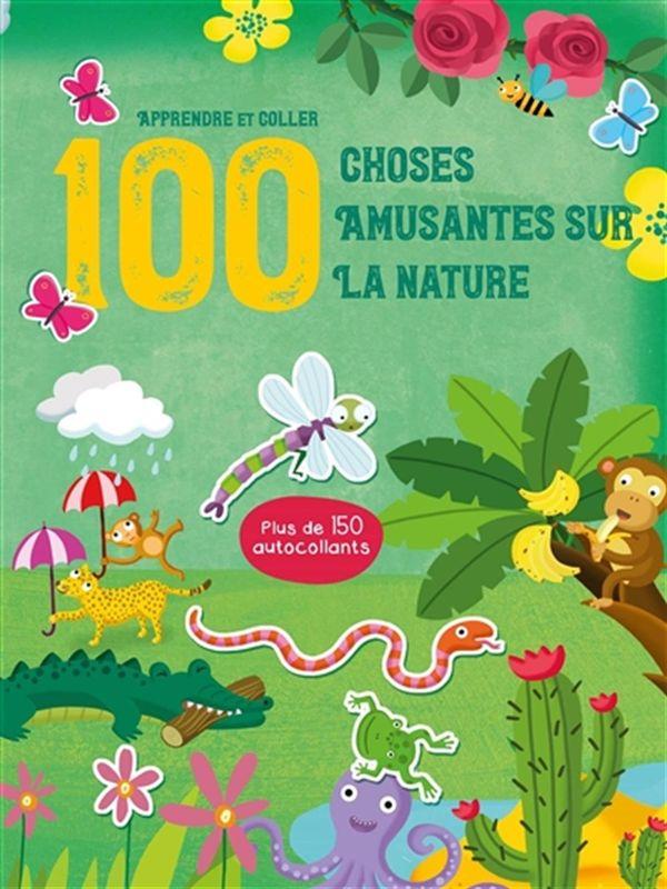 Apprendre et coller 100 choses amusantes sur la nature