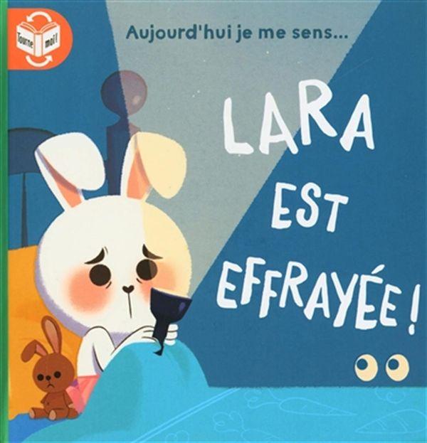 Lara est courageuse!/Lara est effrayée!