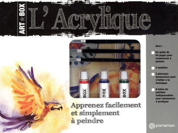 L'Acrylique : Apprenez facilement et simplement à peindre