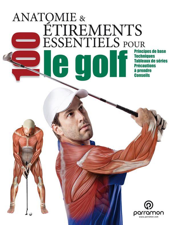 Anatomie & 100 étirements essentiels pour le golf