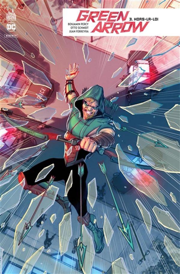 Green Arrow rebirth 03 : Hors-la-loi