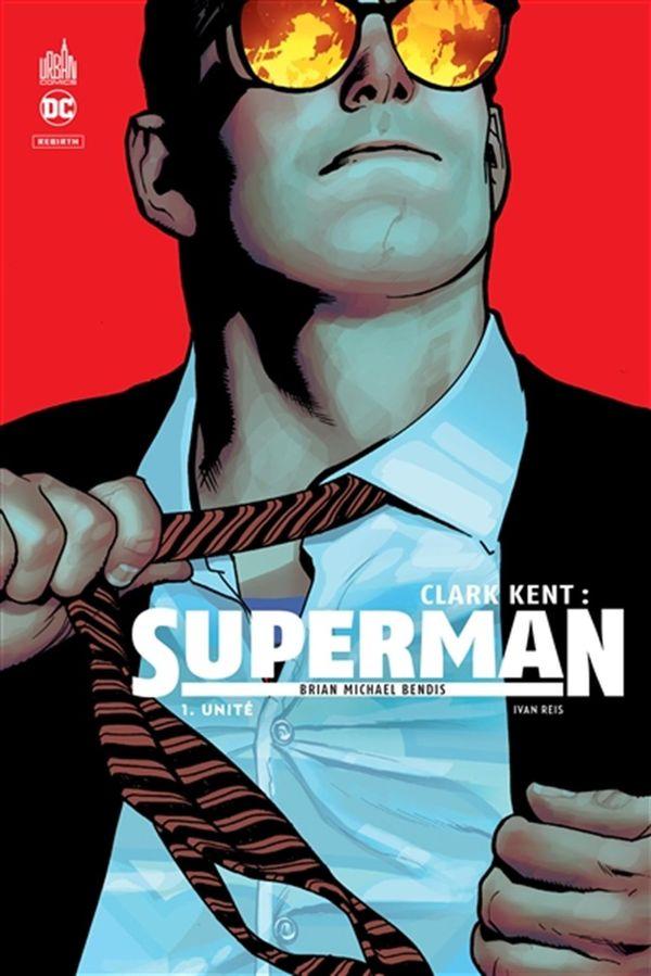 Clark Kent : Superman 01 : Unité