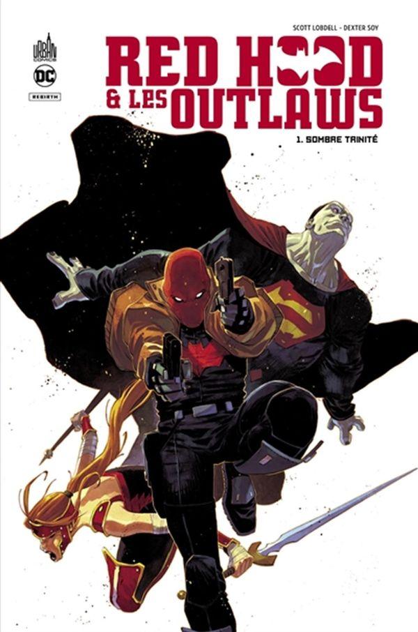 Red Hood &  Les Outlaws 01 : Sombre trinité