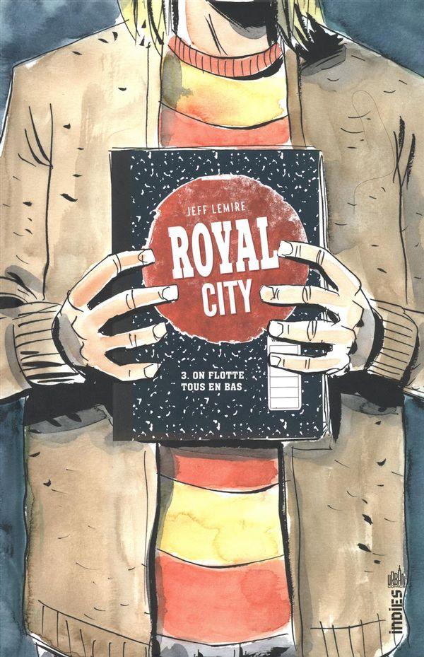 Royal City 03 : On flotte tous en bas