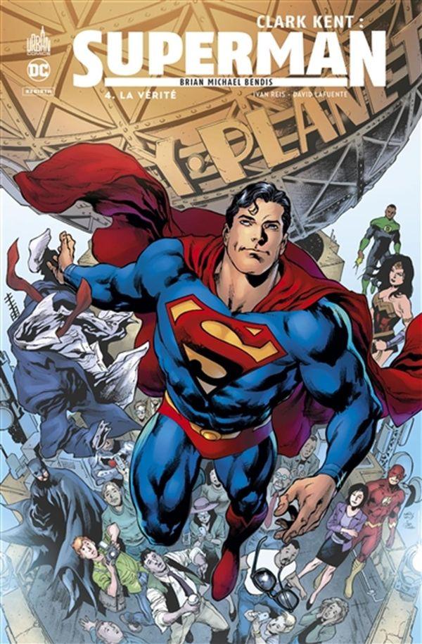 Clark Kent - Superman 04 : La vérité