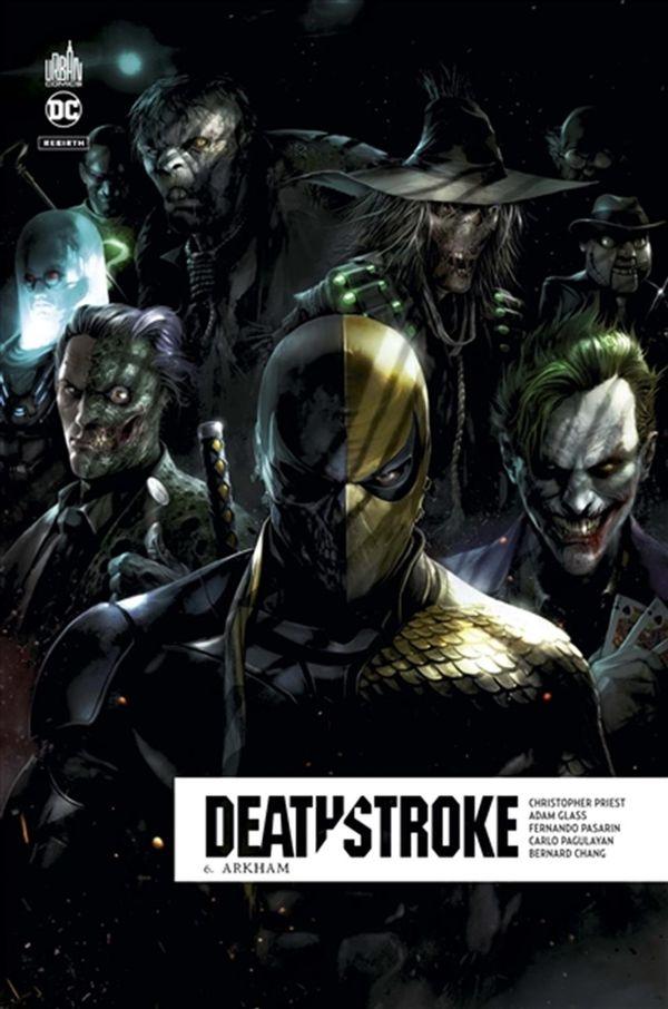 Deathstroke rebirth 06 : Arkham