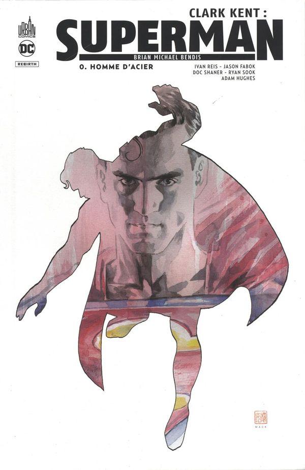 Clark Kent : Superman 00  Homme d'acier