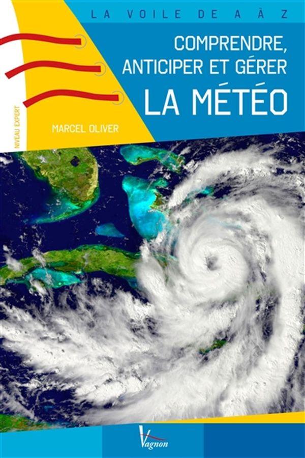 La Voile de A à Z : Comprendre, anticiper et gérer la météo