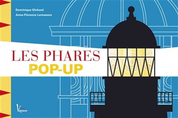 Les phares : Le livre pop-up