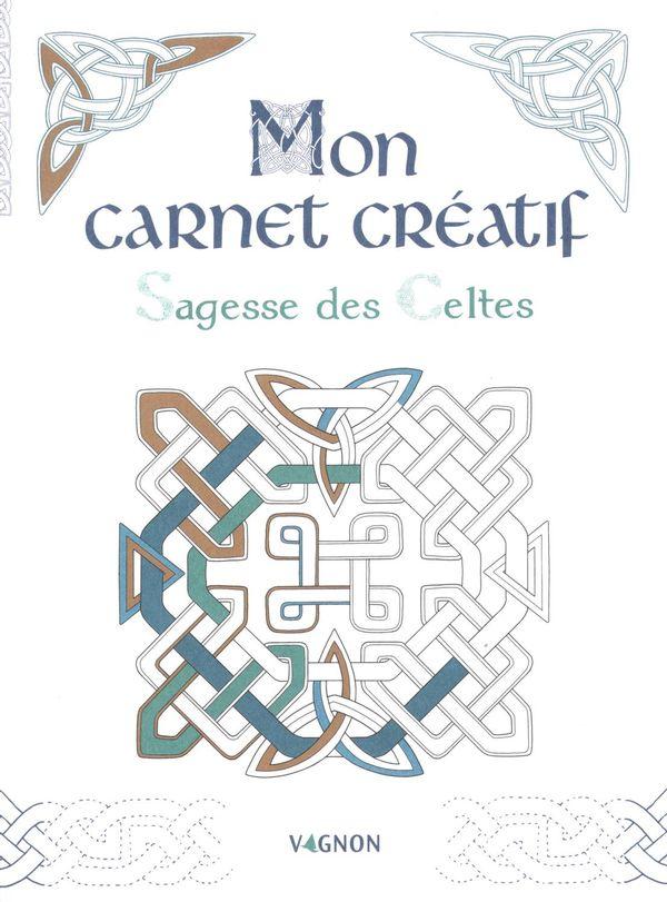Mon carnet créatif : Sagesse des Celtes