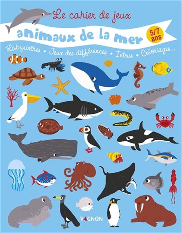 Le cahier de jeux  - Animaux de la mer