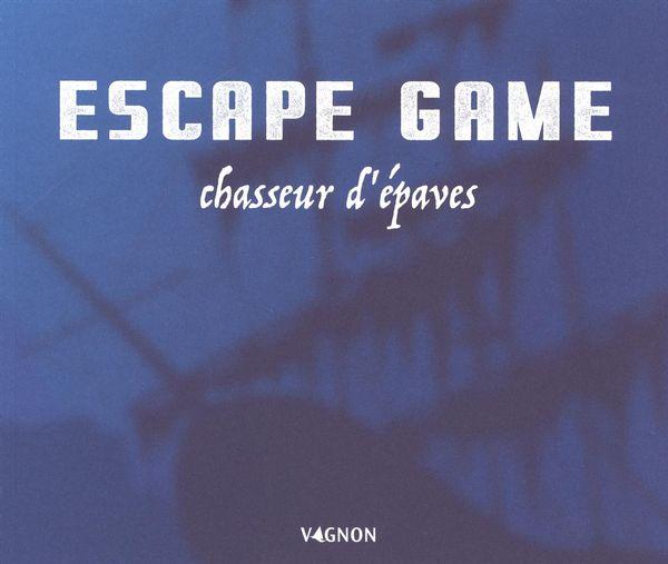 Escape game - Chasseur d'épave