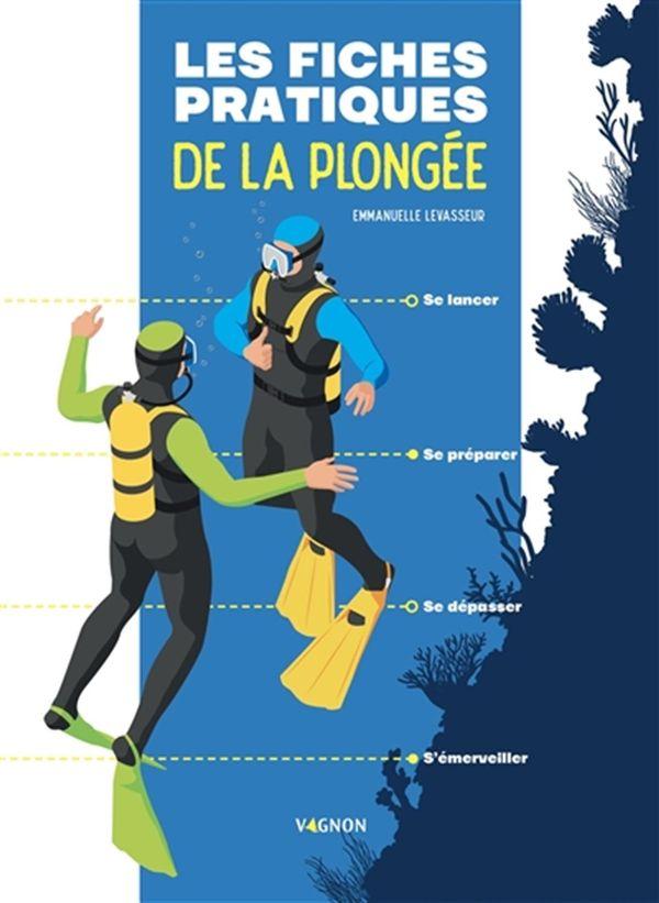 Fiches pratiques du plongeur Les