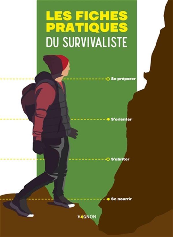Fiches pratiques du survivaliste Les