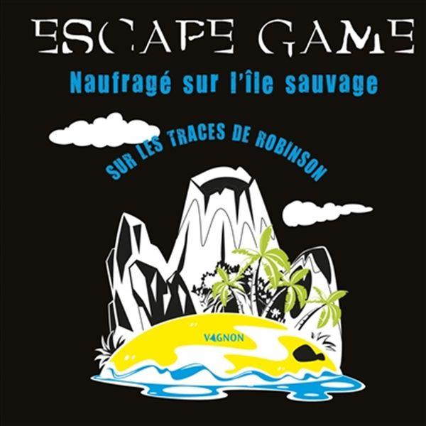 Escape game - Naufragé sur l'île sauvage : sur les traces de Robinson