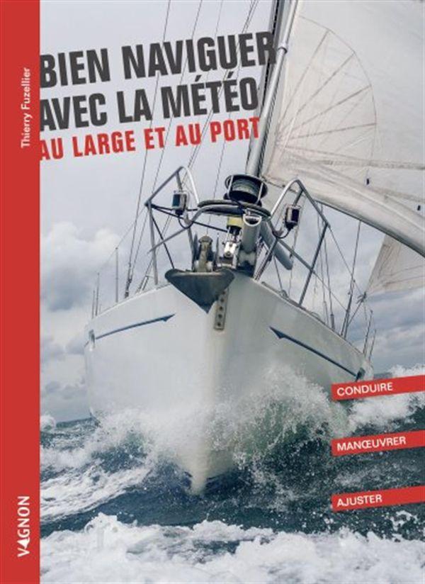 Bien naviguer avec la météo : Au large et au port