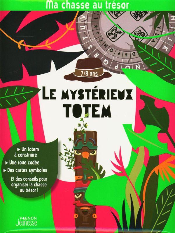 Ma chasse au trésor : Le mystérieux totem