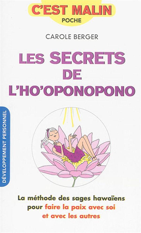 Les secrets de l'ho'oponopono : La méthode des sages hawaëns pour faire la paix avec soi et avec...