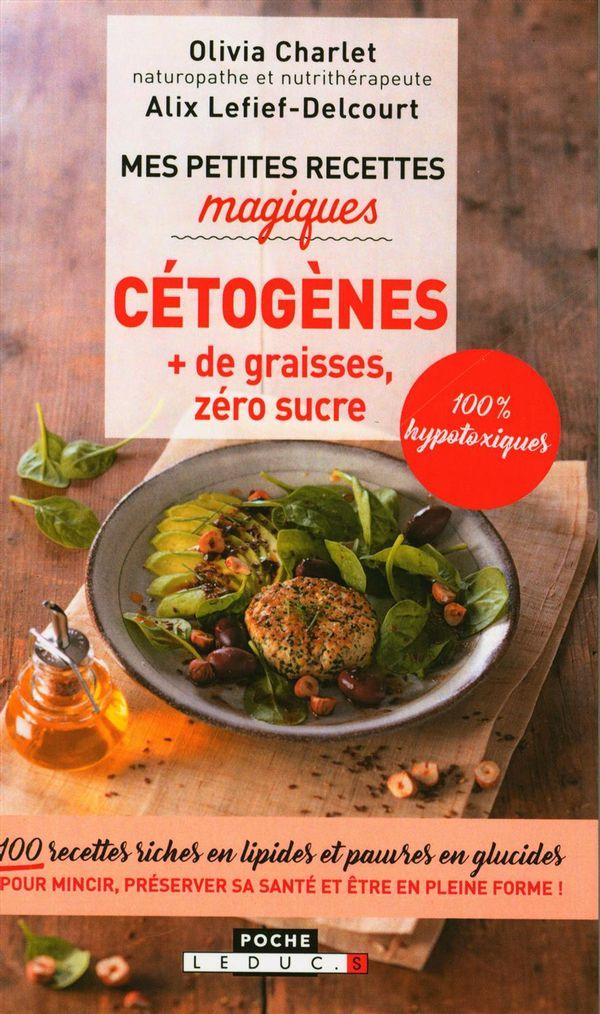 Mes petites recettes magiques cétogènes + graisses, zéro sucre