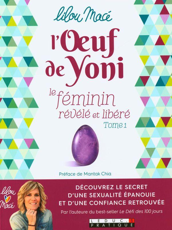 L'oeuf de Yoni  01 :  Le féminin révélé et libéré