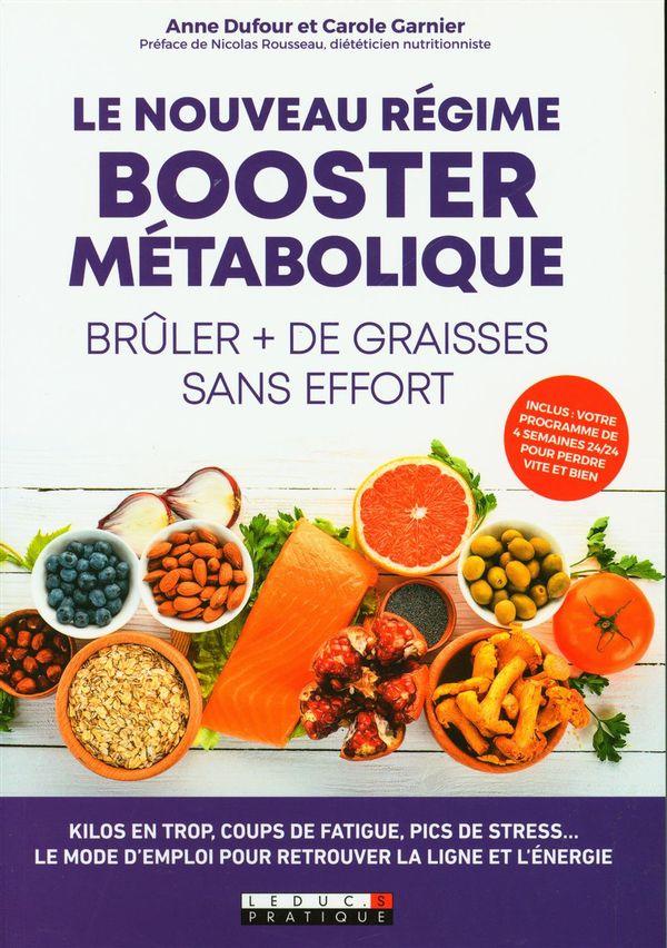 Le nouveau régime booster métabolique - Brûler + de graisses sans effort