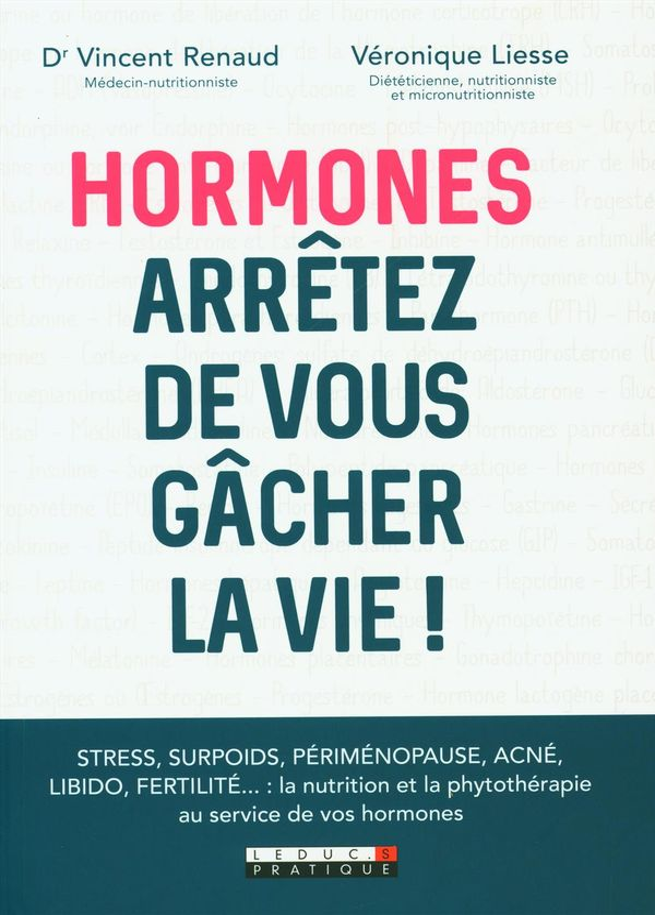 Hormones: arrêtez de vous gâcher la vie !