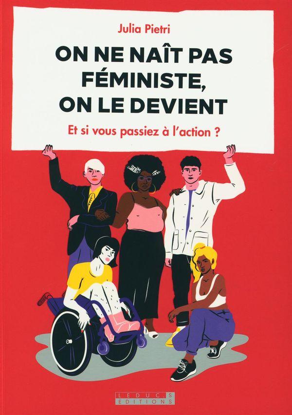 On ne naît pas féministe, on le devient : Et si vous passiez à l'action?