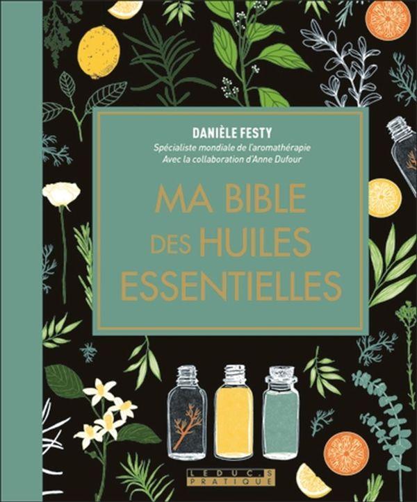 Ma bible des huiles essentielles édition de Luxe