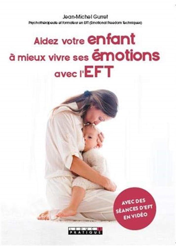 Aidez votre enfant à mieux vivre ses émotions avec l'EFT