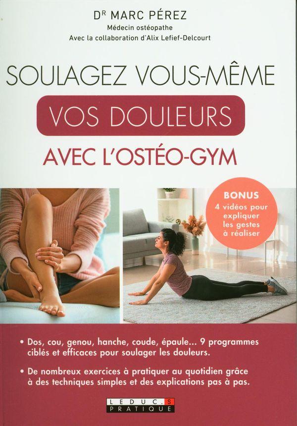 Soulagez vous-même vos douleurs avec l'ostéo-gym