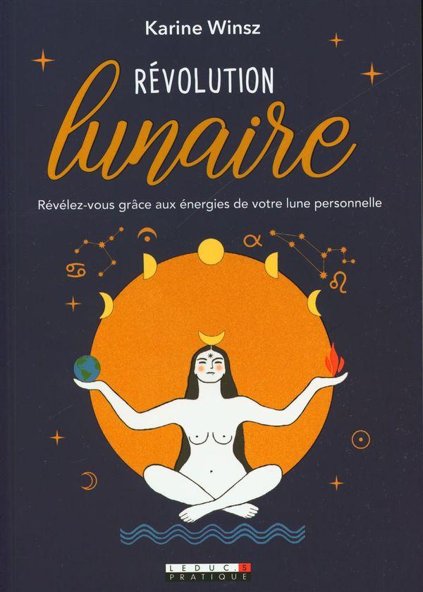 Révolution lunaire - Révélez-vous grâce aux énergies de votre lune personnelle