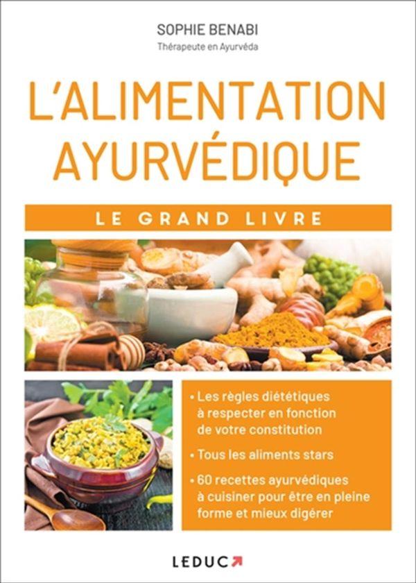 L'alimentation ayurvédique : Le grand livre