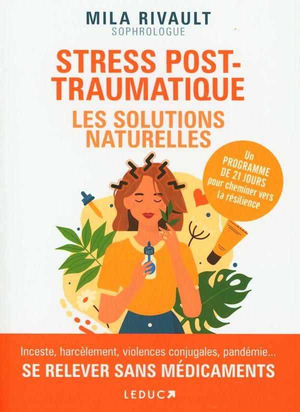 Stress post-traumatiques : Les solutions naturelles