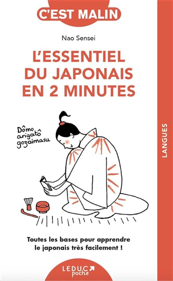 L'essentiel du japonais en 2 minutes : Toutes les bases pour apprendre le japonais très facilement !