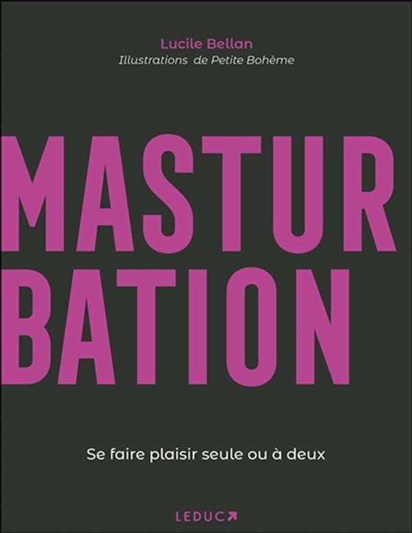 Masturbation : Se faire plaisir seule ou à deux