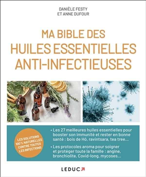Ma bible des huiles essentielles anti-infectieuses