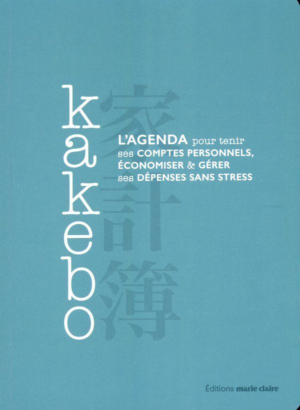 Kakebo : L'agenda pour tenir ses comptes personnels, économiser & gérer ses dépenses sans stress
