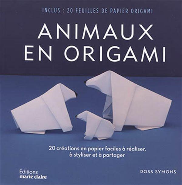 Animaux en origami : 20 créations en papier faciles à réaliser, à styliser et à partager