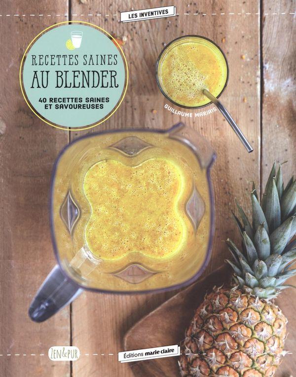 Recettes saines au blender : 40 recettes saines et savoureuses