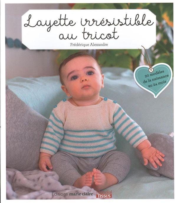 Layette irrésistible au tricot : 20 modèles de la naissance au 24 mois