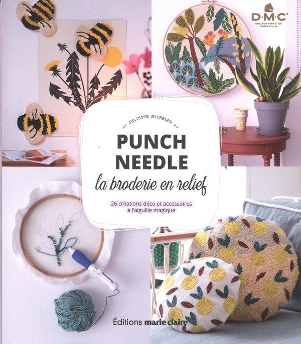 Punch needle, la broderie en relief : 26 créations déco et accessoires à l'aiguille magique