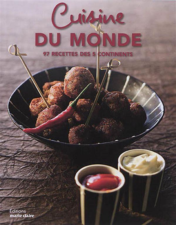 Cuisine du monde : 97 recettes des 5 continents