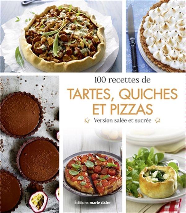 100 recettes de tartes, quiches et pizzas