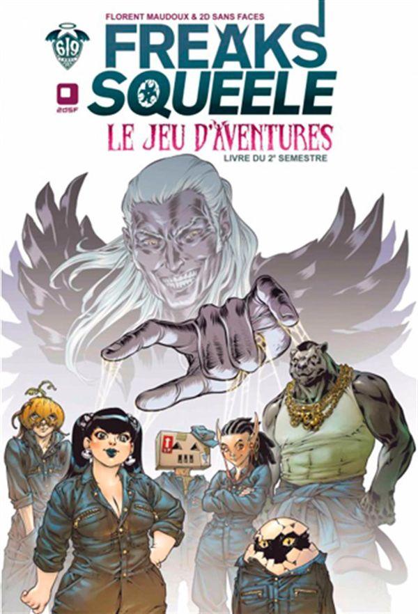 Freak's Squeele : Le jeu d'aventures : Livre du 2e semestre