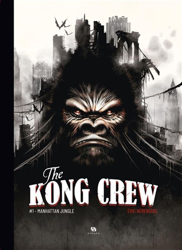 The Kong Crew 01 : Manhattan jungle